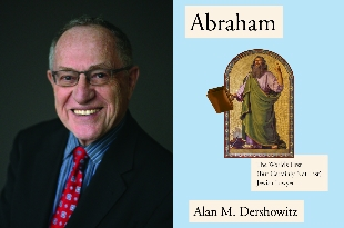 Abraham Inspires Attorney Alan Dershowitz\\\\\\\\\\\\\\\\\\\\\\\\\\\\\\\\\\\\\\\\\\\\\\\\\\\\\\\\\\\\\\\\\\\\\\\\\\\\\\\\\\\\\\\\\\\\\\\\\\\\\\\\\\\\\\\\\\\\\\\\\\\\\\\'s Latest Book
